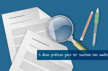 5 dicas práticas para ter sucesso nas auditorias