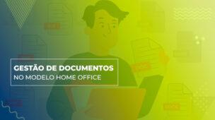 gestao-de-documentos-no-modelo-home-office